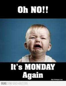 wpid-oh-no-its-monday-again